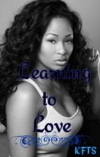 Learning to Love (Lesbian Story) by Kisses_From_TheSun