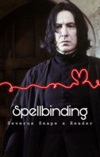 Spellbinding || Severus Snape x Reader by _SadSunflower_