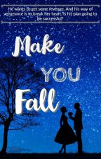 Make You Fall by Deeyareene