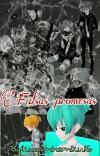 Falsas promesas [LenxMiku] by kagaminemiku16