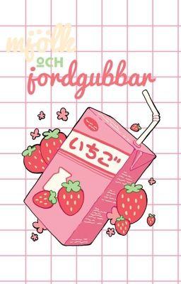 『 mjölk och jordgubbe 』