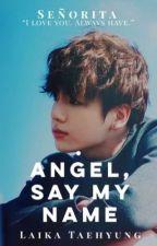 Angel, Say My Name  JJ•K by LaikaTaehyung
