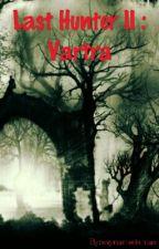 LAST HUNTER II : VARTRA by mynameismas