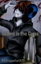 Silence is the Curse (Eyeless Jack story) by DragonFox1473