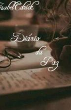 Diário da Paz by IsabelCdrick