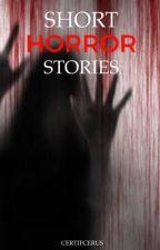 Short Horror Stories  by CertifCerus