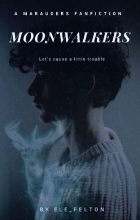 Moonwalkers   The Marauders  by Ele_Felton