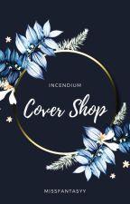 Incendium Covers (OPEN) by MissFantasyy