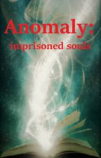 Anomaly: Imprisoned souls by Lyseyume