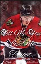 Tell Me You Love Me Tonight (book two of YMT) by hockeyalltheway