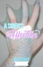 A Siren's Affection | B x B x B by buttercuppoptop