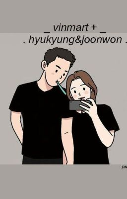 Đọc truyện hyukyung & joonwon ✦ vinmart +