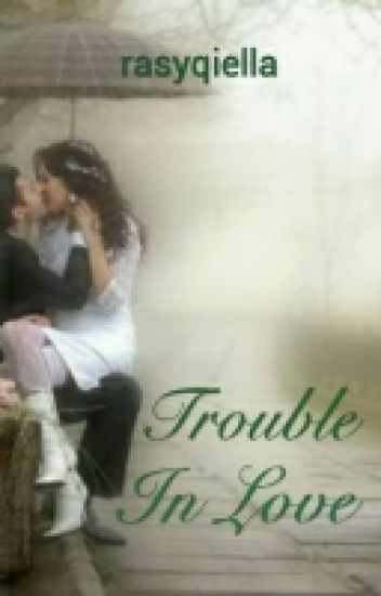 Troubel In Love