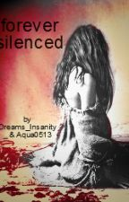 forever silenced by Dreams_Insanity_