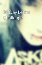 30 Day Letter Challenge by Bonerized