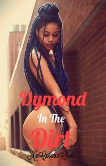 Dymond in the Dirt
