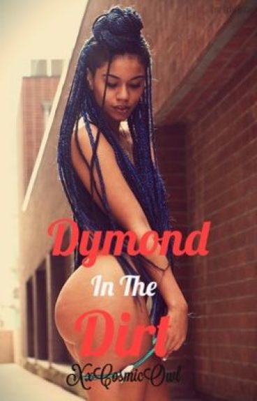 Dymond in the Dirt