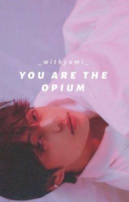 Đọc truyện Em Là Thuốc Phiện • Taehyung
