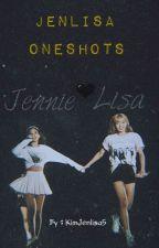• JENLISA    ONE SHOTS • by KimJenlisa5