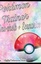 Pokémon Trainer One-Shots & Scenarios (Discontinued) by withered_lycoris
