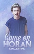 Game On, Horan (Niall Horan Love Story) by NiallerTime