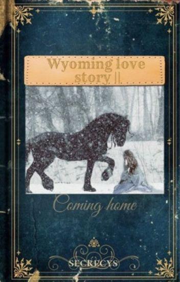 Wyoming Love Story II - Coming home