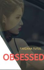 Obsessed by FarzanaTutul