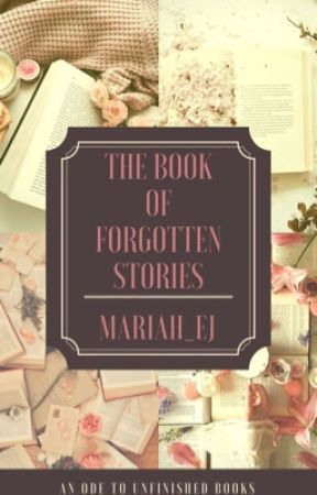 The Book of Forgotten Stories by Mariah_EJ