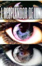 El resplandor de Luna. (Caleb) -Borrador en edición- by VeronicaGuilamo
