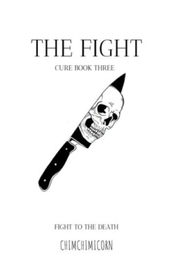 The Fight || Three Of Cure || ✔