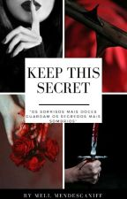 Keep This Secret by mell_MendesCaniff