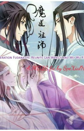 Operation Fudanashi: Reunite Wei Wu Xian and Lan Wangji by SpeXialHoe