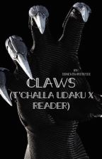 Claws (T'Challa Udaku X Reader) by iisome1writesii