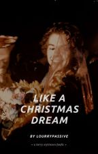 Like a Christmas Dream. {lwt + hes} by lourrypassive