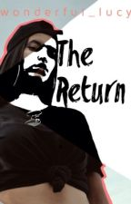 The Return (CANCELLED LOL) by Wonderful_Lucy