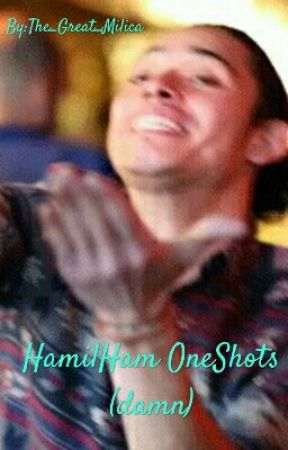 HamilHam OneShots (damn) by pan-focken-tastic