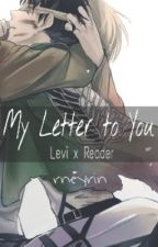 « My Letter to You » ( Levi x Reader ) by rneyrin