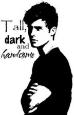 Tall, dark and handsome [Wattys2016] by bluerose_210