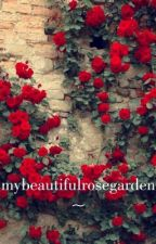 mybeautifulrosegarden by rosexgardenx