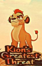 Kion's Greatest Threat  by AVeryLazyWriter