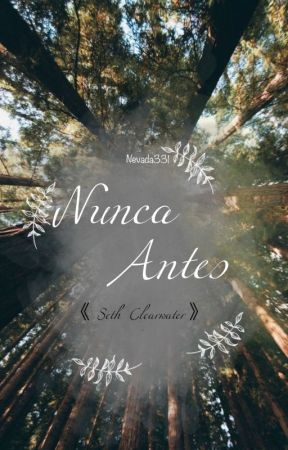 Nunca antes. |Seth Clearwater| by Nevada331