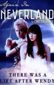 Again In Neverland by oncers4life