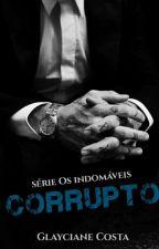 CORRUPTO - Série Os Indomáveis 1 by GlayCosta