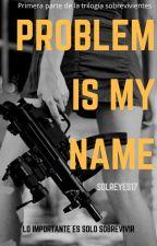 Problem is my name © [ ¡PRÓXIMAMENTE! ] by SolARD04