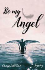 Be my Angel (BoyxBoy) by StrangeLittleTown