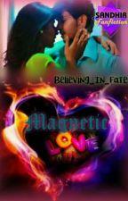 """SanDhir """"Magnetic Love""""... by Believing_In_Fate"""