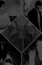 Still Broken, Still Healing (Magcon Fan Fiction) by Magcon_100