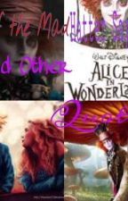 Things The Mad Hatter Says[& Other Alice In Wonderland Quotes] by KK_loves_hugs