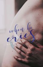 When He Cries by NayaDreamchaser