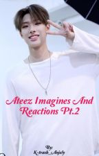 Ateez imagines and reactions Pt. 2 by K-trash_Anjely